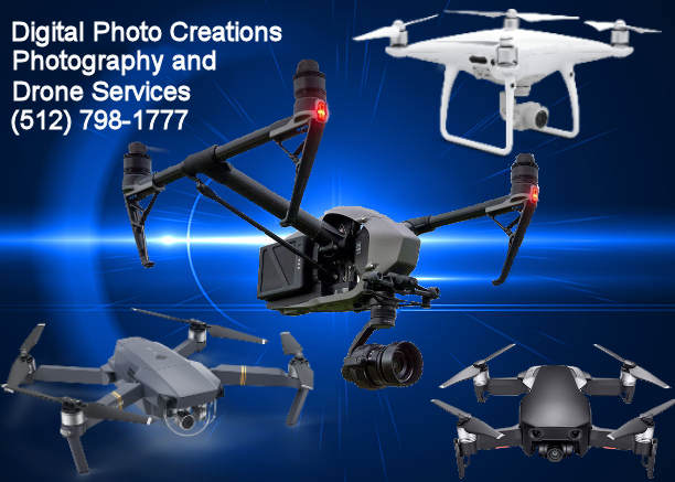 Digital Photo Creations Aerial Drone Photography and Videography,  Drone Services – Austin Texas, Drone Services San Antonio Texas, Drone Services Houston Texas, Drone Services Dallas Texas, Drone Services Fort Worth Texas, Drone Services Round Rock Texas, Drone Services Pflugerville, Texas, Drone Services Cedar Park Texas